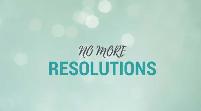 Setting Intentions Instead of Making New Year's Resolutions