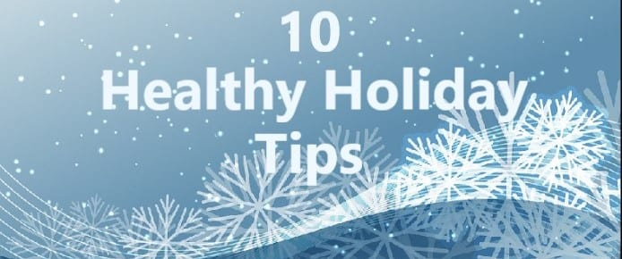 Top 10 Tips for Healthy Holidays